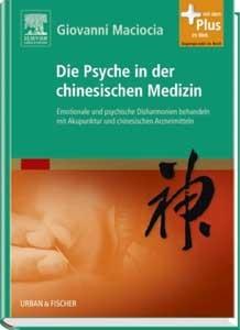 Giovanni Maciocia - Die Psyche in der chinesischen Medizin