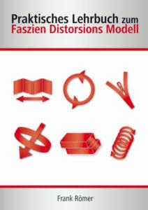 Praktisches Lehrbuch zum Faszien Distorsion Modell