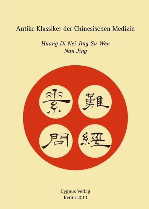 Huang Di Neijing und Nan-ching sind die beiden anderen klassischen Texte der chin. Medizin